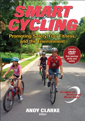 Smart Cycling: Promoting Safety, Fun, Fitness, and the Environment [With DVD] por League of American Bicyclists