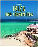 Reise durch IBIZA und FORMENTERA - Ein Bildband mit über 200 Bildern auf 140 Seiten - STÜRTZ Verlag - Autor: Dr. Andreas Drouve, Fotograf: Hans Zaglitsch