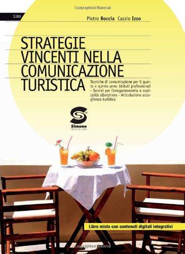 Strategie vincenti nella comunicazione turistica. Con espansione online. Per le Scuole superiori