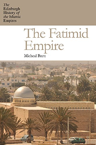 The Fatimid Empire (The Edinburgh History of the I)