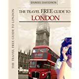 119 Free Things To Do In London - 2017 Edition: The Best Free Museums, Sightseeing Attractions, Events, Music, Galleries, Outdoor Activities, Theatre, ... Free eGuidebooks Book 4) (English Edition)