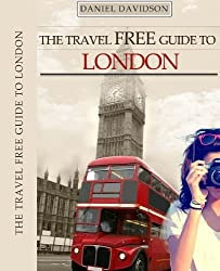 The Travel Free Guide To London: 119 Free Things To Do (Travel Free eGuidebooks Book 8) (English Edition)