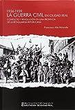 Guerra civil en Cudad Real (1936-1939). Conflicto y revolucion en una provincia (General)