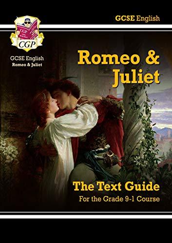 Grade 9-1 GCSE English Shakespeare Text Guide - Romeo & Juliet: