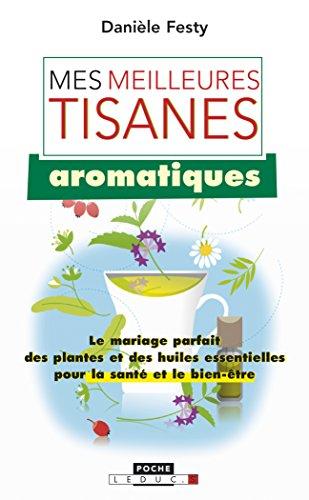 Mes meilleurs tisanes aromatiques