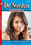 Dr. Norden Bestseller 199 - Arztroman: Das andere Gesicht der Joana Burg