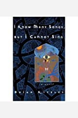 I Know Many Songs, But I Cannot Sing (Original)[ I KNOW MANY SONGS, BUT I CANNOT SING (ORIGINAL) ] by Kiteley, Brian (Author ) on Jan-23-1996 Paperback Paperback
