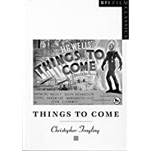 Things to Come (Bfi Film Classics) by Christopher Frayling (1995-07-27)