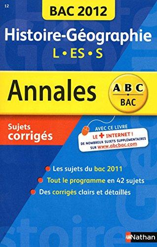 ANNALES BAC 2012 HIS/GEO TERM par JULIE NOESSER, ALAIN RAJOT, LIONEL RUFFIER, CECILE VIDIL