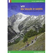 Vtt en Vallée d'Aoste. 61 itineraries au pieds des grands sommets