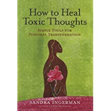 How to Heal Toxic Thoughts: Simple Tools for Personal Transformation by Sandra Ingerman (2012-10-02)