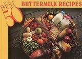 The Best 50 Buttermilk Recipes by Christie Katona (1995-09-02)