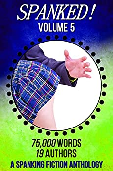 Spanked! - Volume 5: a spanking fiction anthology (English Edition) di [Publications, LSF]