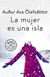 La mujer es una isla par  Auður Ava Ólafsdóttir
