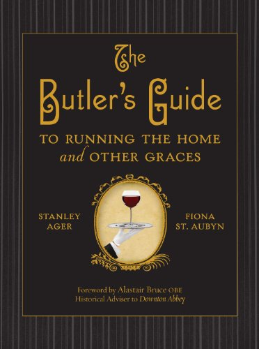 The Butler's Guide: To Running the Home and Other Graces (English Edition)