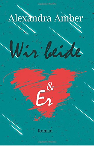Buchseite und Rezensionen zu 'Wir beide und Er' von Alexandra Amber