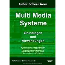 Multi Media Systeme: Grundlagen und Anwendungen