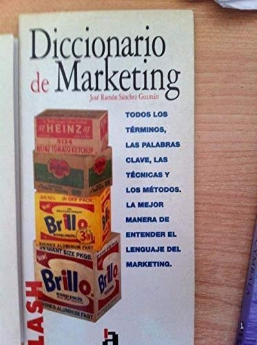 Diccionario De Marketing por Jose Ramon Sanchez Guzman