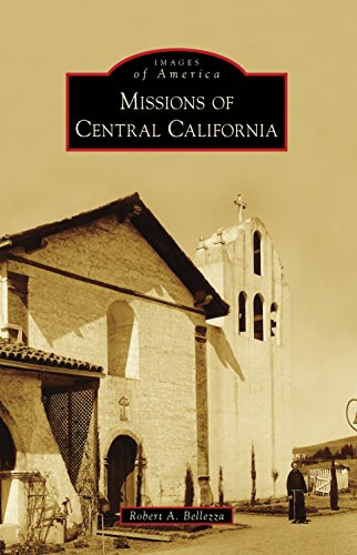 Missions of Central California (Images of America) (English Edition)
