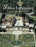 Schloss Ludwigsburg. Geschichte einer barocken Residenz.