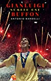 Gianluigi Buffon: Number One (English Edition)