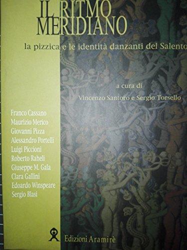 Il ritmo meridiano : la pizzica e le identit danzanti del Salento