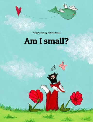 Am I small?: A Picture Story by Philipp Winterberg and Nadja Wichmann (English Edition)