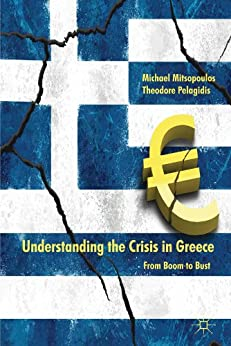 Understanding the Crisis in Greece: From Boom to Bust von [Mitsopoulos, M., Pelagidis, Theodore]