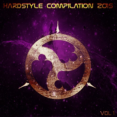 Hardstyle Compilation 2015, Vol. 1 (Top 30 Exclusive Tracks) [Explicit]