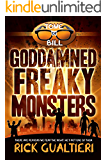 Goddamned Freaky Monsters (The Tome of Bill Book 5)