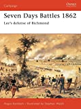 Seven Days Battles 1862: Lee's defense of Richmond (Campaign)