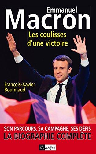 Emmanuel Macron Les coulisses d'une victoire par François-Xavier Bourmaud