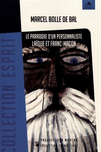 Le paradoxe d'un personnaliste laque et franc-maon : La franc-maonnerie, la Personne, leur(s) secret(s)