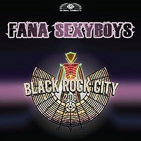 Fana Sexyboys-Black Rock City