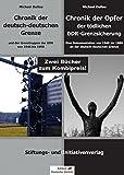 CHRONIK DER DEUTSCH-DEUTSCHEN GRENZE & CHRONIK DER OPFER DER TÖDLICHEN DDR-GRENZSICHERUNG: Zwei Bücher zum Kombi-Preis!