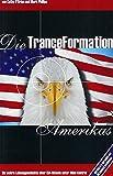 Die TranceFormation Amerikas: Die wahre Lebensgeschichte einer CIA-Sklavin unter Mind-Control