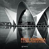 Scarica Libro Felix Candela Il costruttore di sogni (PDF,EPUB,MOBI) Online Italiano Gratis
