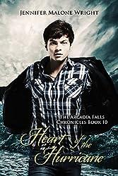 Heart of the Hurricane (The Arcadia Falls Chronicles 10)