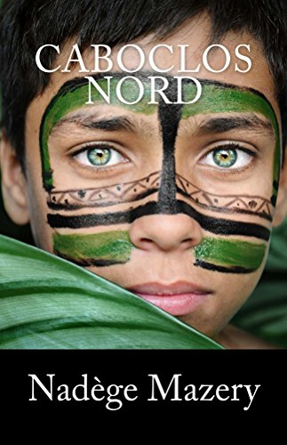 Caboclos Nord: Tome 1
