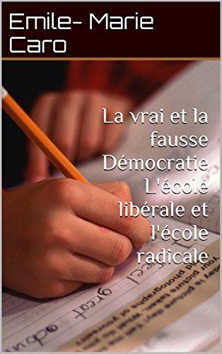 Livres La vrai et la fausse Démocratie L'école libérale et l'école radicale pdf ebook