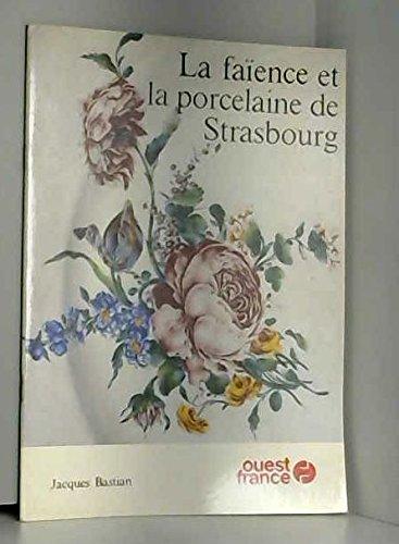 La faience et la porcelaine de strasbourg par Bastian