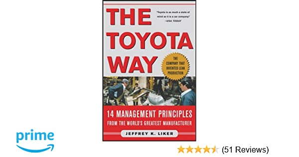 The toyota way 14 management principles from the worlds greatest the toyota way 14 management principles from the worlds greatest manufacturer amazon jeffrey liker 8601404279935 books fandeluxe Images