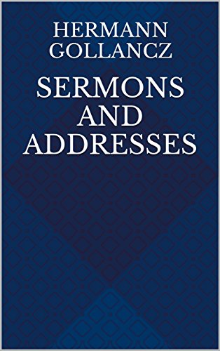 Sermons and Addresses (English Edition)