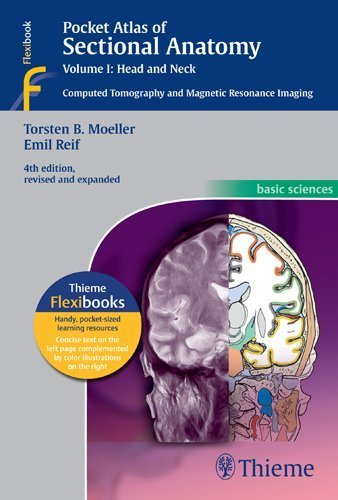 Pocket Atlas of Sectional Anatomy, Vol. 1: Head and Neck, Computed Tomography and Magnetic Resonance Imaging, 4th Edition (Basic Sciences (Thieme)) 4th edition by Moeller, Torsten Bert, Reif, Emil (2013) Paperback