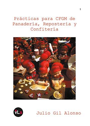 Practicas para CFGM de Panaderia, Reposteria y Confiteria por Julio Gil Alonso epub