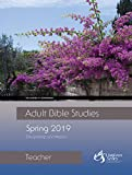 Adult Bible Studies Spring 2019 Teacher (English Edition)