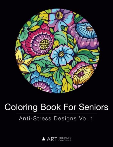 Coloring Book For Seniors Anti Stress Designs Vol 1 Volume