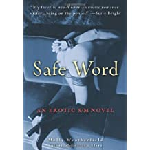 Safe Word: An Erotic S/M Novel by Molly Weatherfield (2003-04-06)