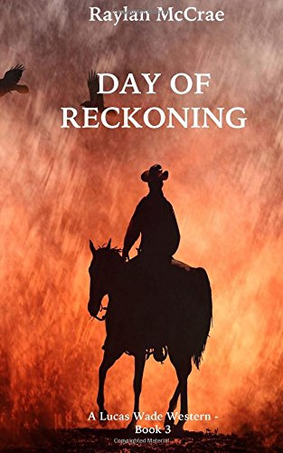 Day of Reckoning: A Lucas Wade Western - Book 3: Volume 3