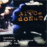 """""""Alice Donut - London, There's a Curious Lump in My Sack"""" [Import anglais]"""